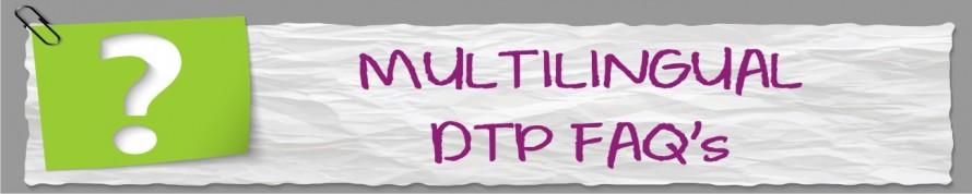 Multilingual DTP Faq