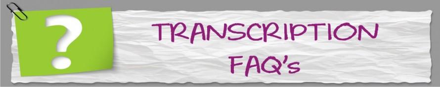 Transcription FAQ